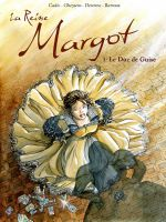 La Reine Margot T1 - Ed. Cinebook (2006)